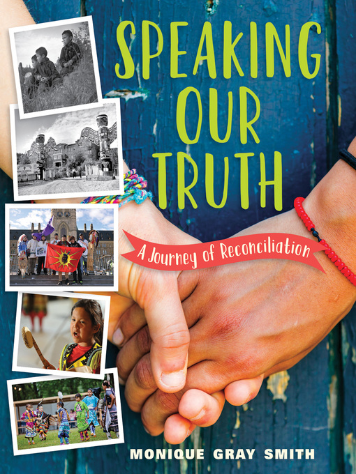 Speaking Our Truth A Journey of Reconciliation  by Monique Gray Smith