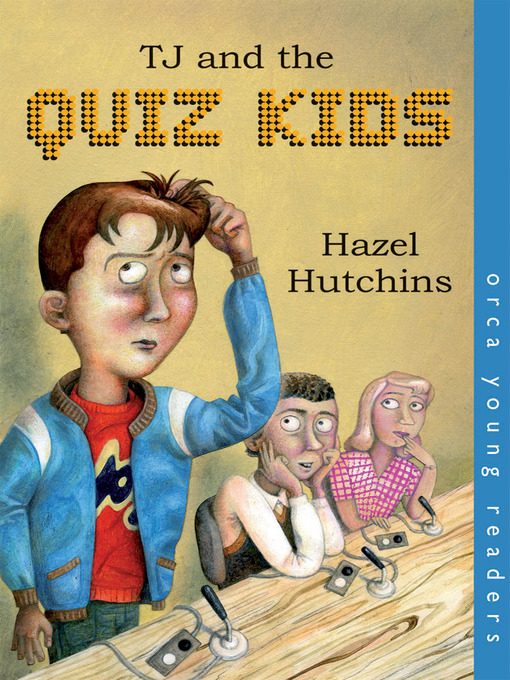 Title details for TJ and the Quiz Kids by Hazel Hutchins - Available