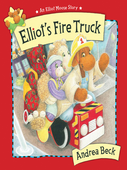 Title details for Elliot's Fire Truck by Andrea Beck - Available