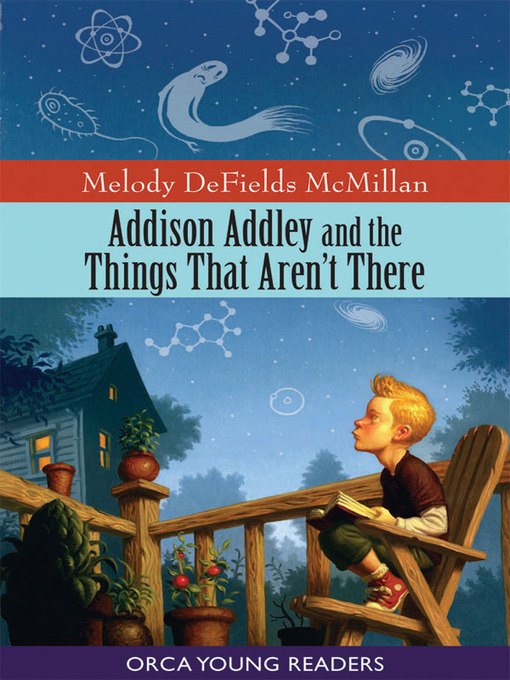 Title details for Addison Addley and the Things That Aren't There by Melody DeFields McMillan - Available