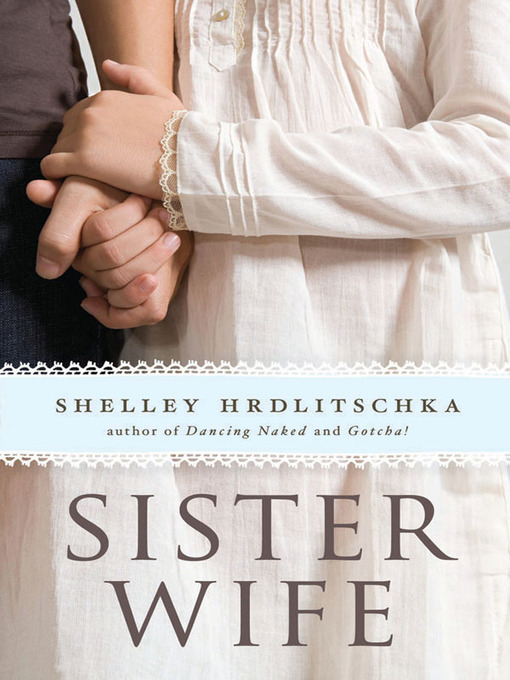 Title details for Sister Wife by Shelley Hrdlitschka - Available