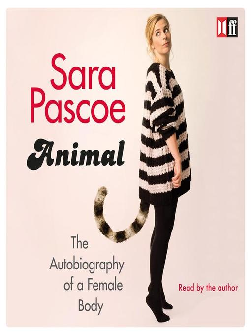 Title details for Animal by Sara Pascoe - Available