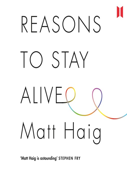 Title details for Reasons to Stay Alive by Matt Haig - Available