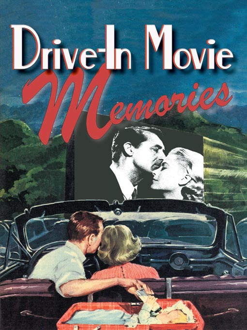Title details for Drive-In Movie Memories by Don Sanders Marketing - Available