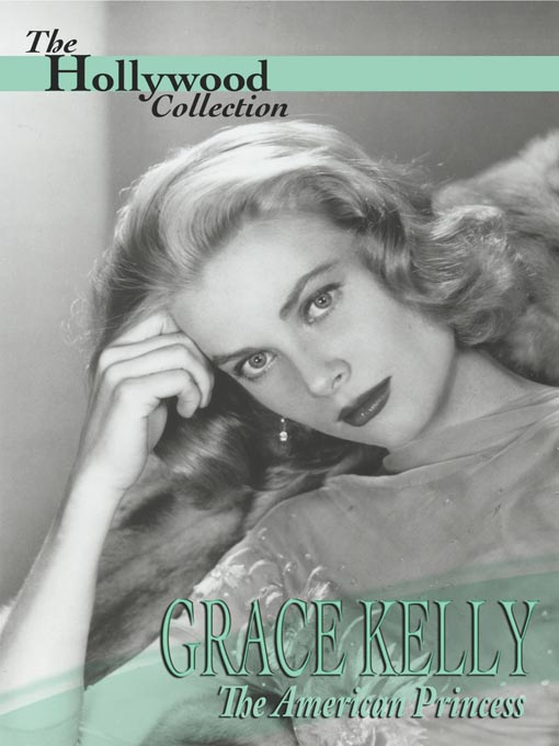 Title details for Grace Kelly by Gene Feldman Productions, Inc. - Available