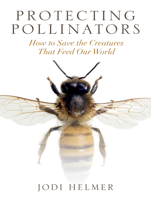 Title details for Protecting Pollinators by Jodi Helmer - Available