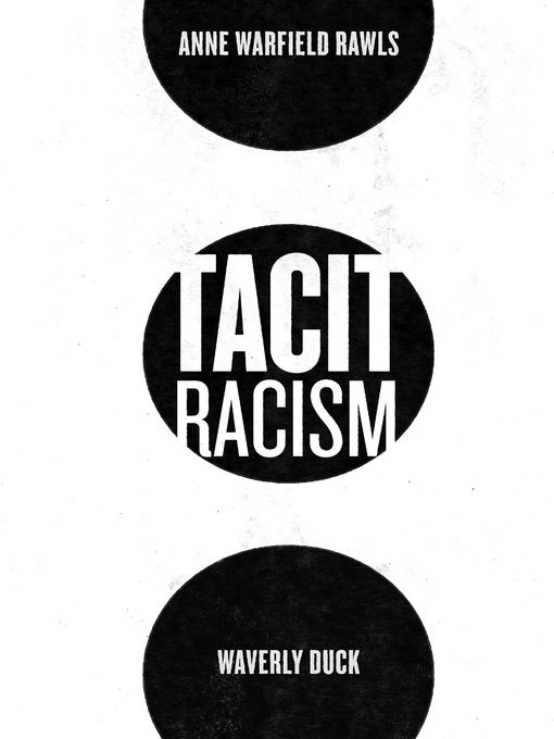 Title details for Tacit Racism by Anne Warfield Rawls - Available
