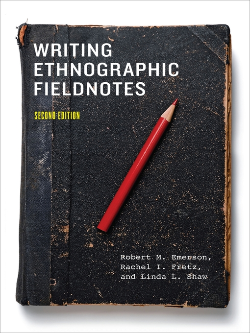 Title details for Writing Ethnographic Fieldnotes by Robert M. Emerson - Available