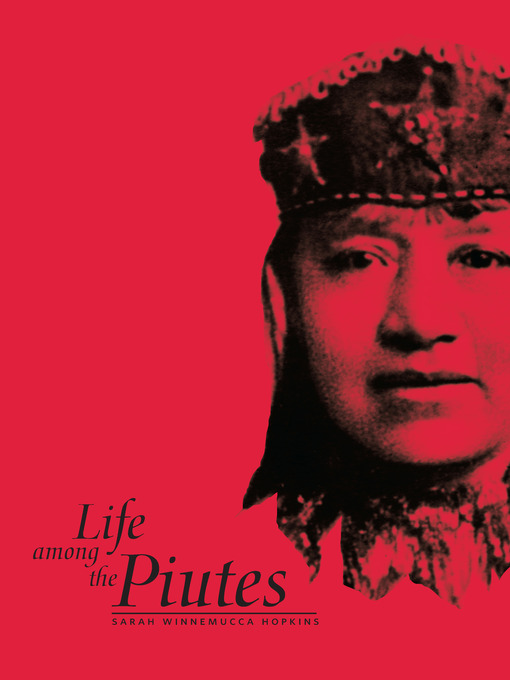 Title details for Life Among the Piutes by Sarah Winnemucca Hopkins - Wait list