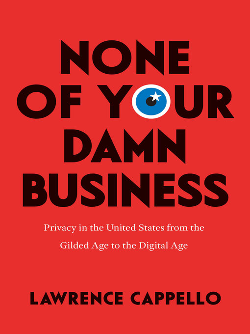 Title details for None of Your Damn Business by Lawrence Cappello - Available