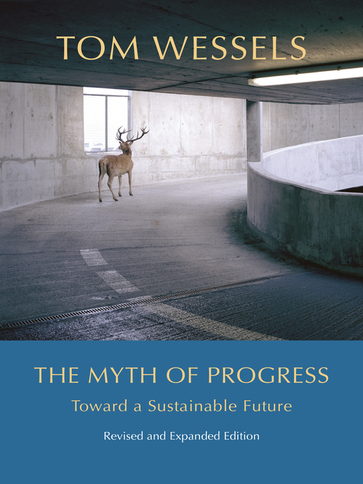 Title details for The Myth of Progress by Tom Wessels - Available