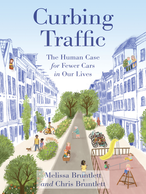 Title details for Curbing Traffic by Melissa Bruntlett - Available