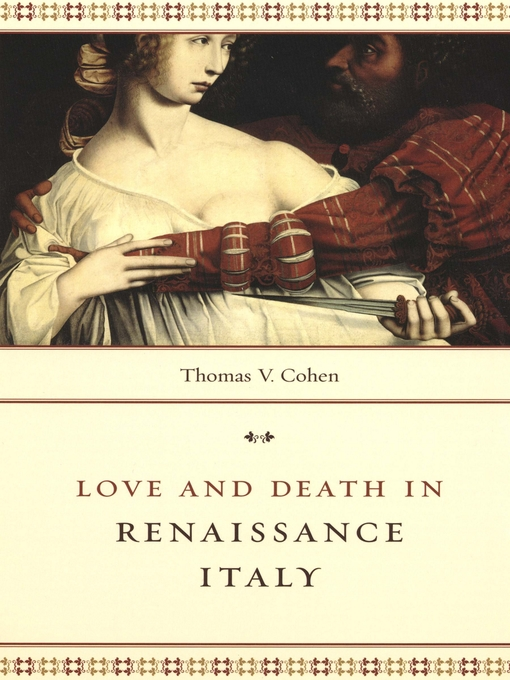 Title details for Love and Death in Renaissance Italy by Thomas V. Cohen - Available