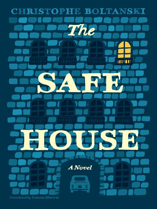 Title details for The Safe House by Christophe Boltanski - Available