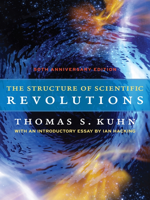 Title details for The Structure of Scientific Revolutions by Thomas S. Kuhn - Wait list
