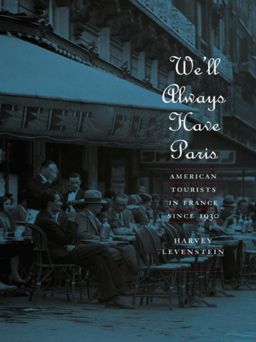 Title details for We'll Always Have Paris by Harvey Levenstein - Available