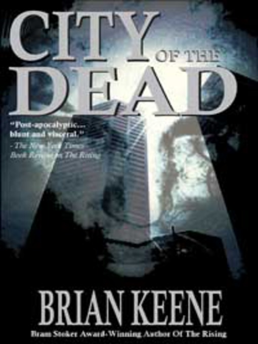 Title details for City of the Dead by Brian Keene - Available