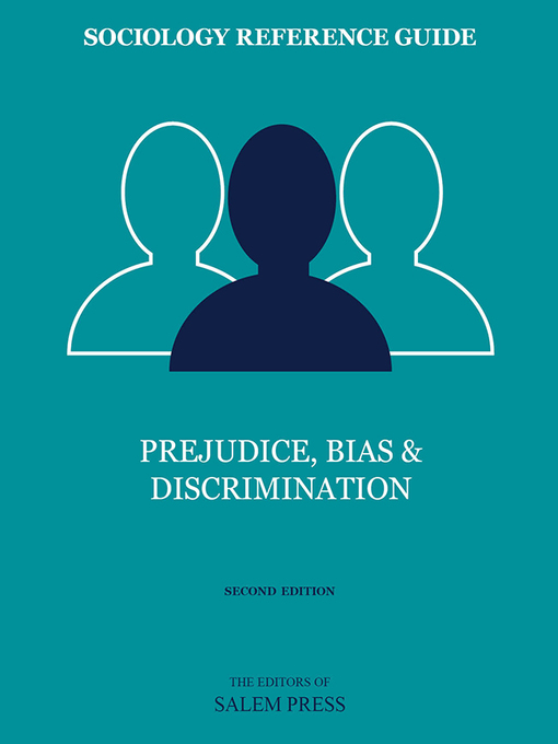 Title details for Prejudice, Bias & Discrimination by The Editors of Salem Press - Available