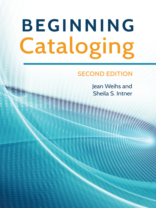 Title details for Beginning Cataloging by Jean Weihs - Available