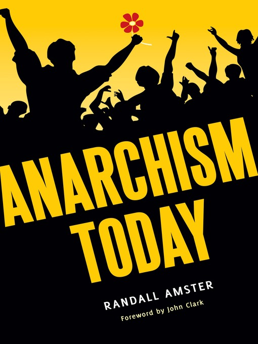 Title details for Anarchism Today by Randall Amster - Available