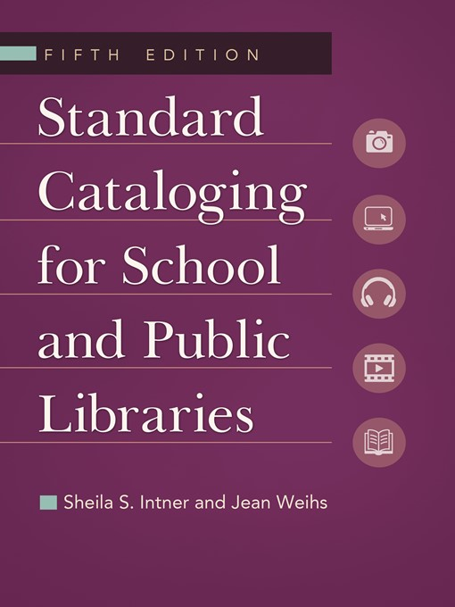 Title details for Standard Cataloging for School and Public Libraries by Sheila S. Intner - Available