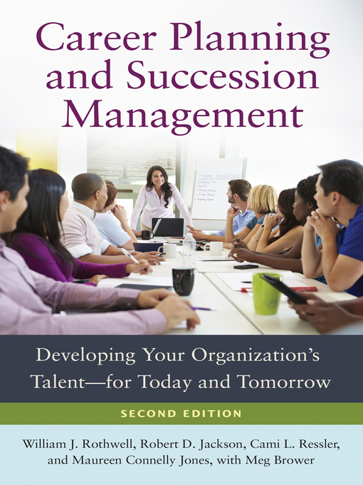 Title details for Career Planning and Succession Management by William J. Rothwell - Available