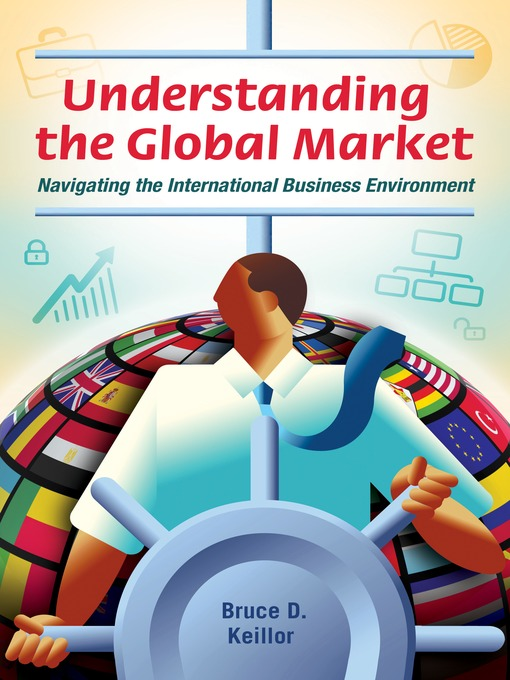 Title details for Understanding the Global Market by Bruce D. Keillor - Available