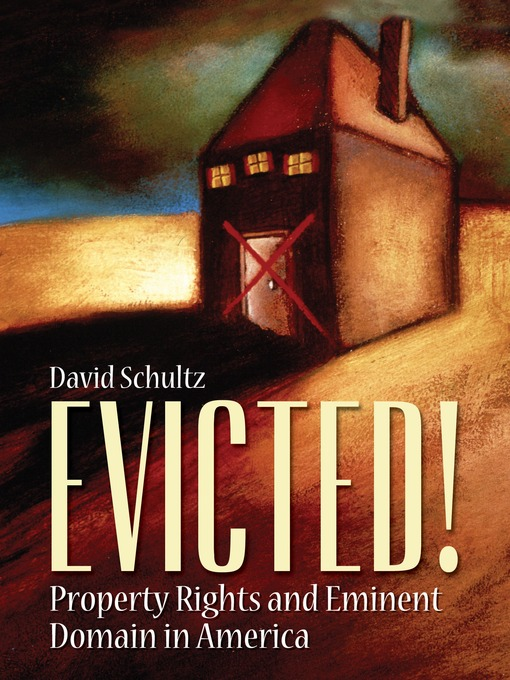 Title details for Evicted! Property Rights and Eminent Domain in America by David Schultz - Wait list