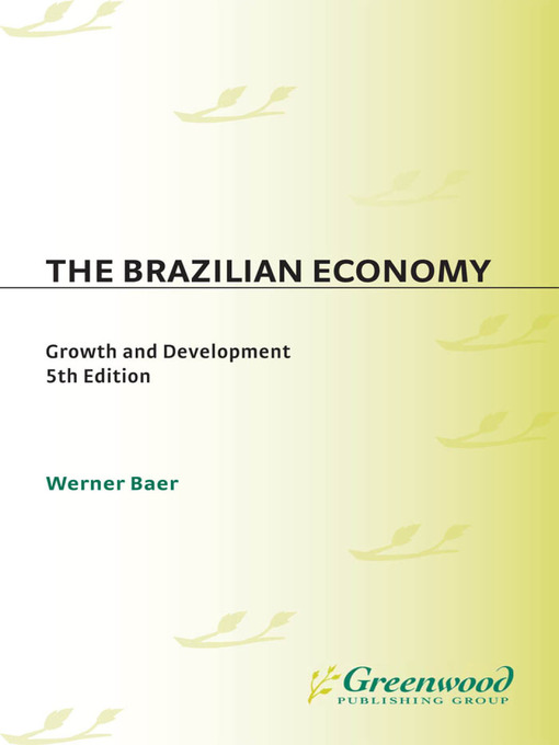 Title details for The Brazilian Economy by Werner Baer - Available