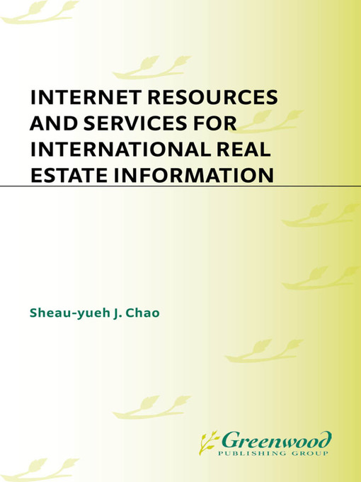 Title details for Internet Resources and Services for International Real Estate Information by Sheau-Yu J. Chao - Available