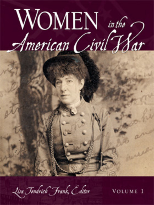 Title details for Women in the American Civil War [2 volumes] by Lisa   Tendrich Frank - Available