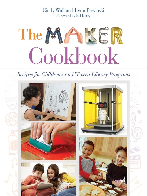 Title details for The Maker Cookbook by Cindy Wall - Available