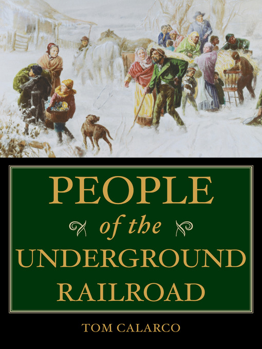 Title details for People of the Underground Railroad by Tom Calarco - Available