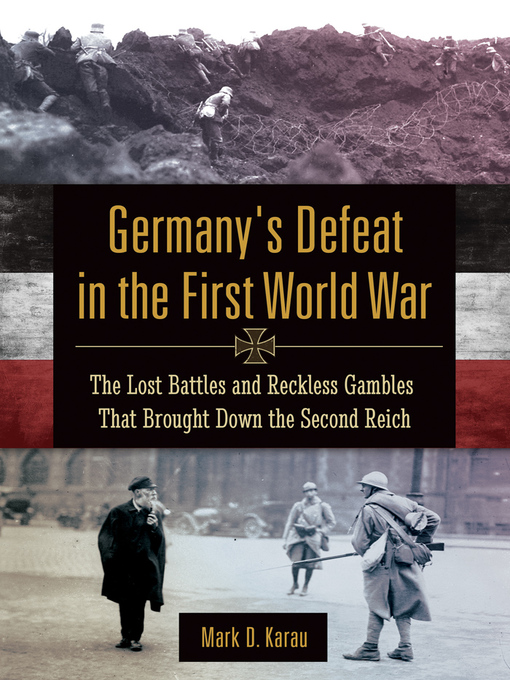 Title details for Germany's Defeat in the First World War by Mark D. Karau - Available