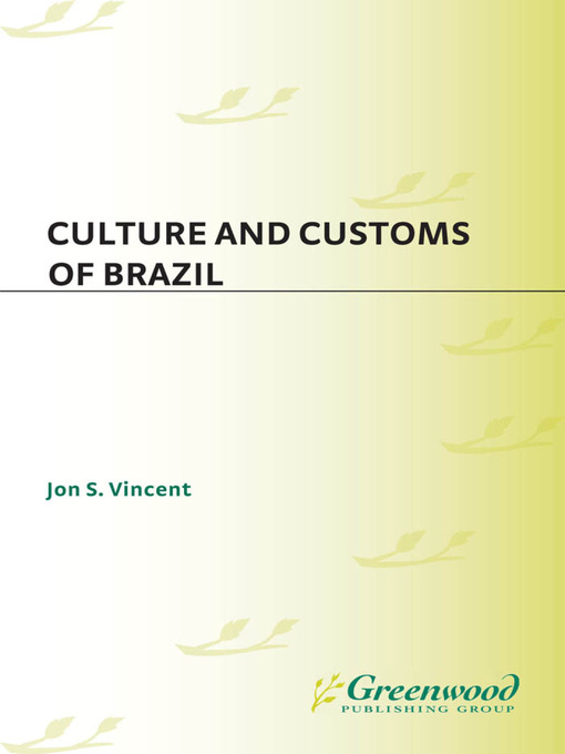 Title details for Culture and Customs of Brazil by George Woodyard - Available