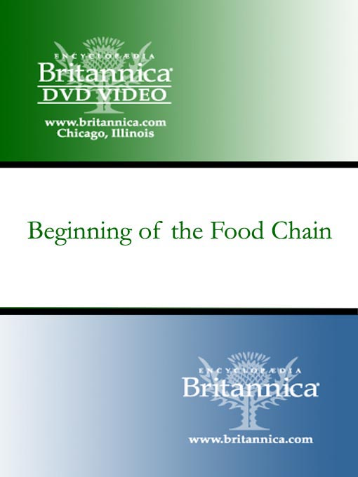 Title details for Beginning of the Food Chain by Encyclopaedia Britannica - Available