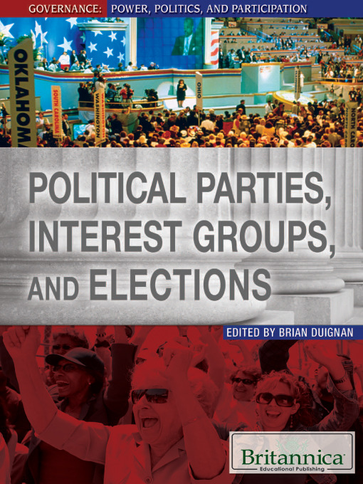 Title details for Political Parties, Interest Groups, and Elections by Britannica Educational Publishing - Available