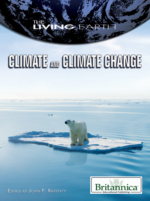 Title details for Climate and Climate Change by Britannica Educational Publishing - Wait list