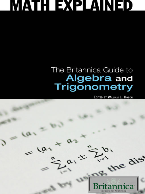 Title details for The Britannica Guide to Algebra and Trigonometry by Britannica Educational Publishing - Available