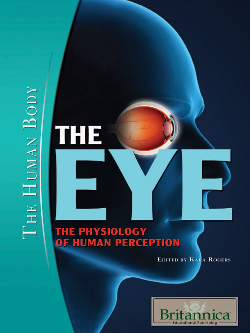 Title details for The Eye by Britannica Educational Publishing - Available