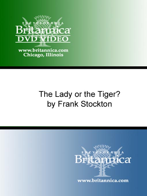 Title details for The Lady or the Tiger?, by Frank Stockton by Encyclopaedia Britannica - Available
