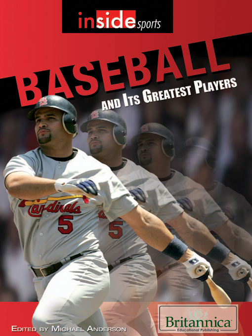 Title details for Baseball and Its Greatest Players by Britannica Educational Publishing - Available
