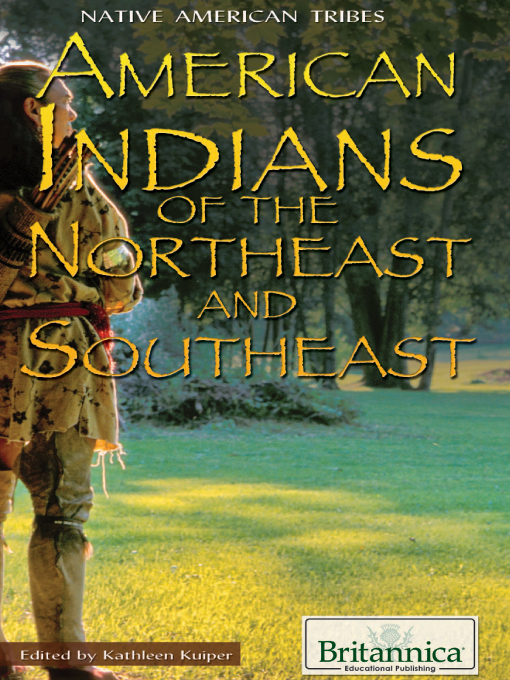 Title details for American Indians of the Northeast and Southeast by Britannica Educational Publishing - Available