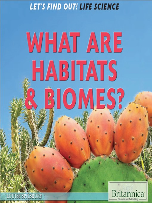 Title details for What Are Habitats & Biomes? by Louise Spilsbury - Available