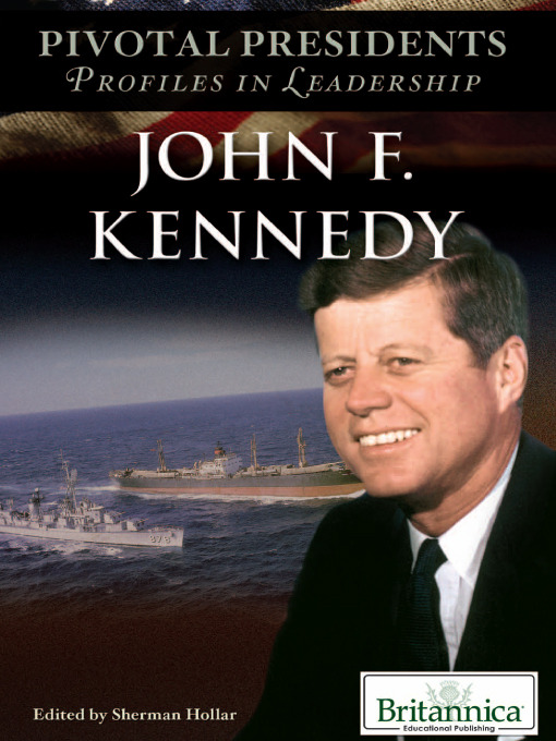 Title details for John F. Kennedy by Britannica Educational Publishing - Available