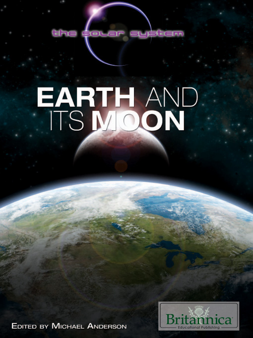 Title details for Earth and Its Moon by Britannica Educational Publishing - Wait list
