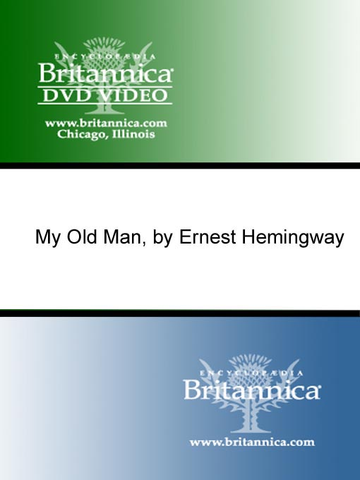 Title details for My Old Man, by Ernest Hemingway by Encyclopaedia Britannica - Available