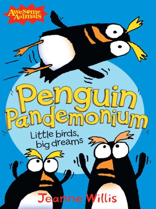Title details for Penguin Pandemonium by Jeanne Willis - Available