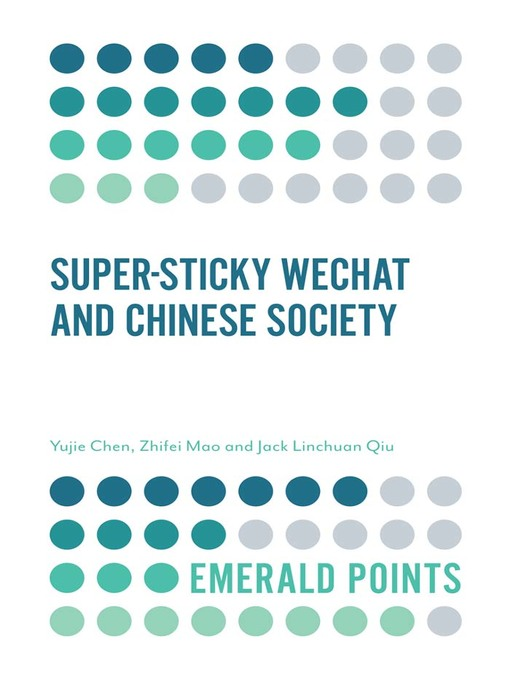 Title details for Super-sticky WeChat and Chinese Society by Yujie Chen - Available
