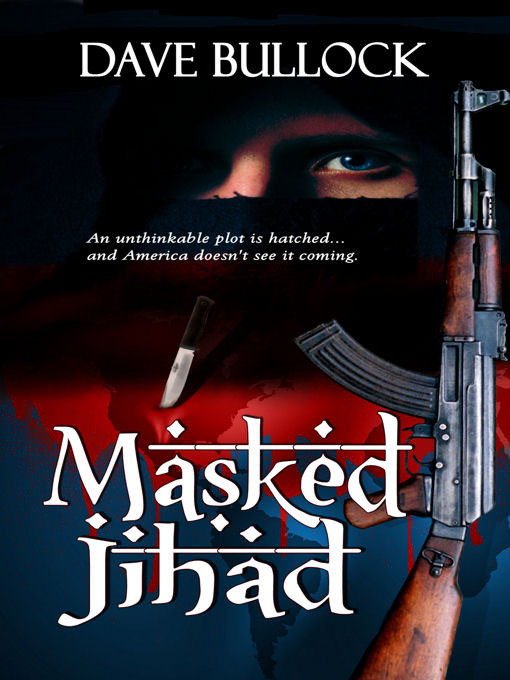 Title details for Masked Jihad by David E. Bullock - Available